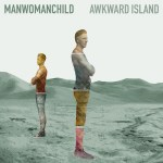 Album Review: Manwomanchild – Awkward Island