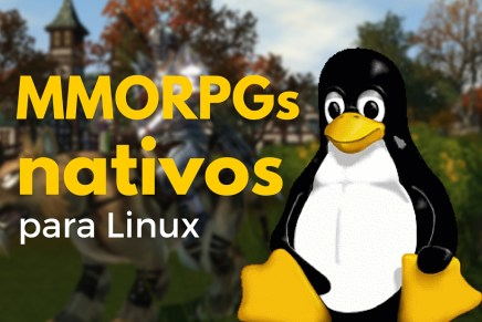 Top 5 MMORPGs que pueden correr nativamente en Linux.