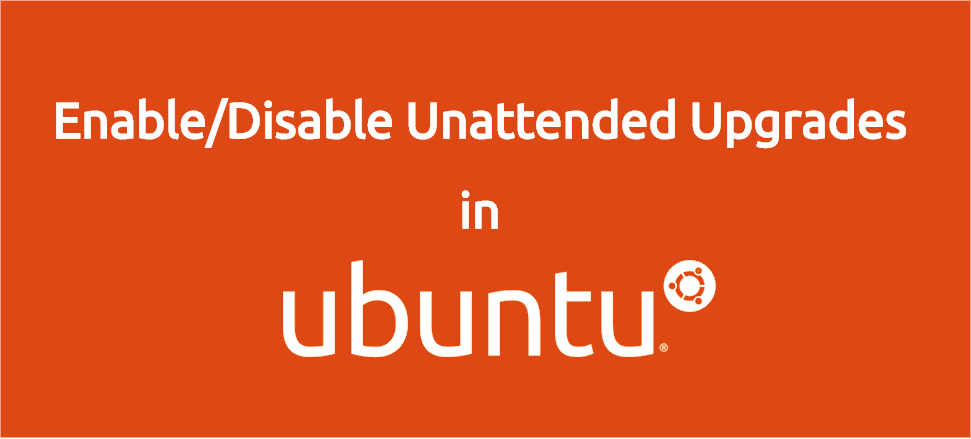 Enable Disable Unattended Upgrades in Ubuntu 1