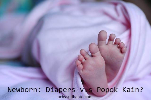 Newborn: Diapers v.s Popok Kain
