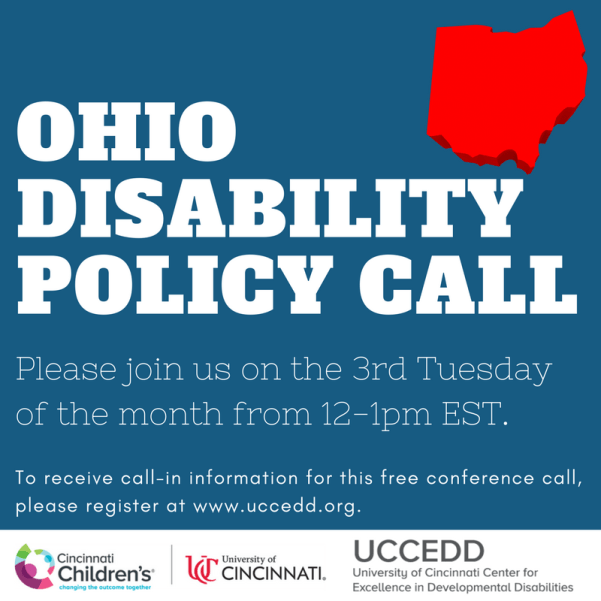 Ohio Disability Policy Call. Join us on the 3rd Tuesday of the month from 12-1pm EST. Register at https://events.r20.constantcontact.com/register/eventReg?oeidk=a07ef0feagh45f7a6df&oseq=&c=&ch=