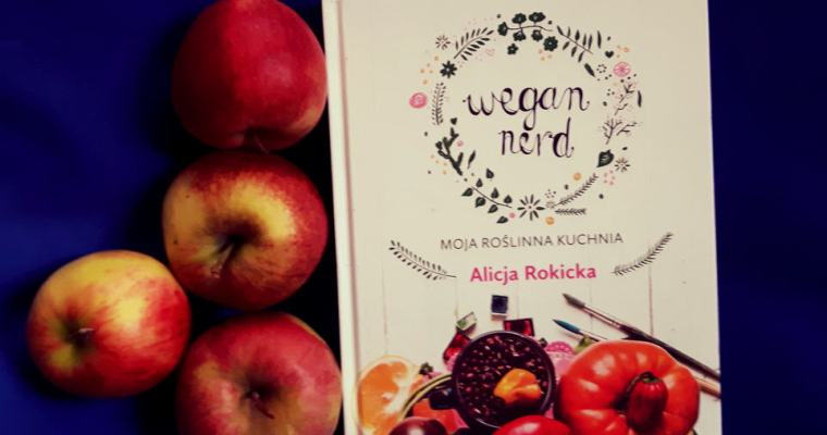 """Wegan Nerd. Moja roślinna kuchnia"" – recenzja"