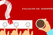 Evaluación del desempeño 2018: Con el trabajo no se juega