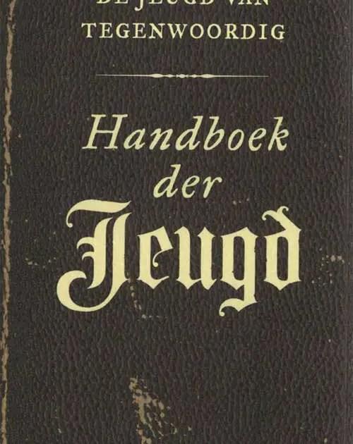 De Jeugd van Tegenwoordig - Handboek der Jeugd
