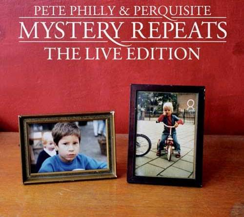 Pete Philly & Perquisite - Mystery Repeats The Live Edition
