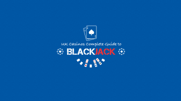 UK Casinos Guide to Blackjack