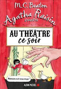 Agatha Raisin enquête 25 - Au théâtre ce soir