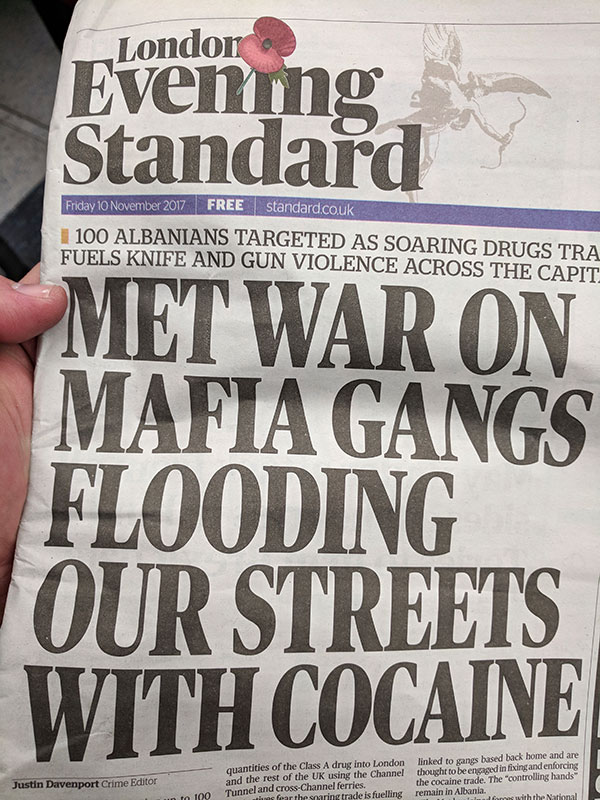 One of the Anti-Albanian smear campaigns by the London tabloid 'Evening Standard'. On this front-page example published on 10th November 2017, they are using term Albanians instead of 'Albanian criminals'.