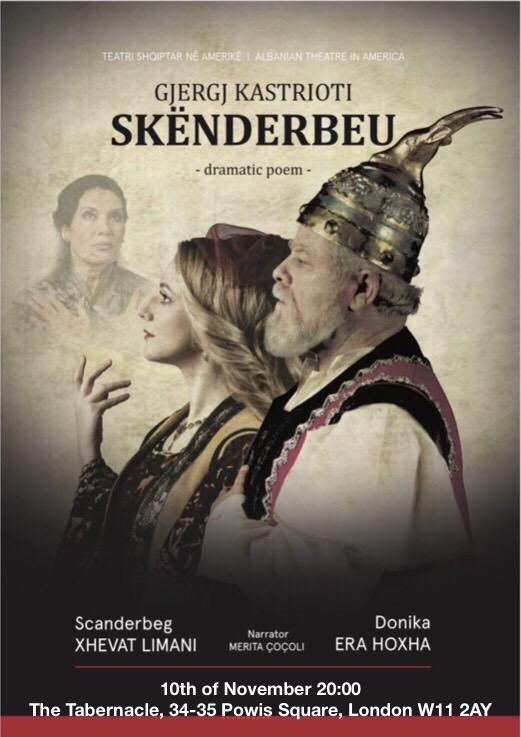 Pоеma dramatike Gjergj Kastrioti Skendёrbeu shfaqet me 10 nёntor 2018 nё Londёr