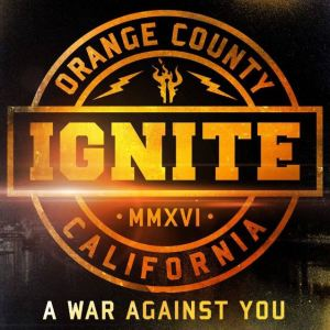 Ignite A war against you