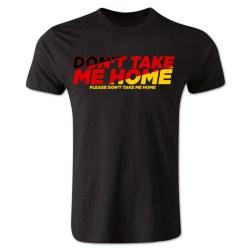 Dont Take Me Home - Germany T-Shirt (Black)