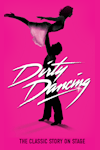 Dirty Dancing (Winter Gardens and Opera House Theatre, Blackpool)