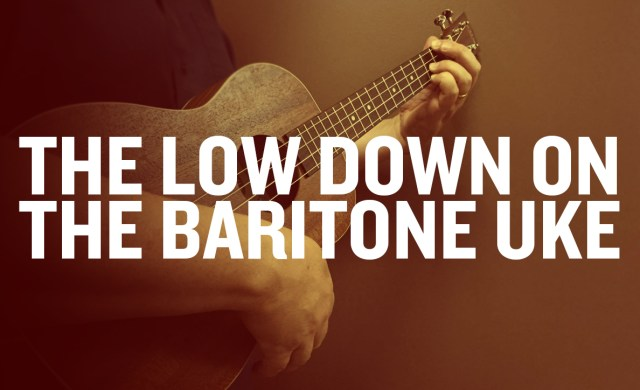 Baritone Ukulele Basics Expand Your Sound Ukulele