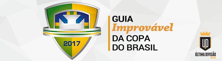 Guia Improvável da Copa do Brasil 2017