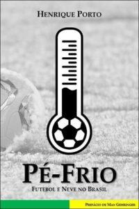 Capa do livro 'Pé-frio, futebol e neve no Brasil'