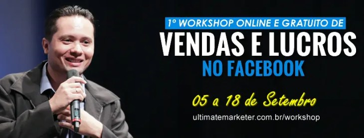 Inscreva-se Primeiro Workshop Online de Vendas e Lucros no Facebook (100% Gratuito)
