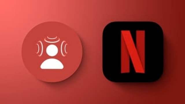 Spatial Audio Netflix Feature 2