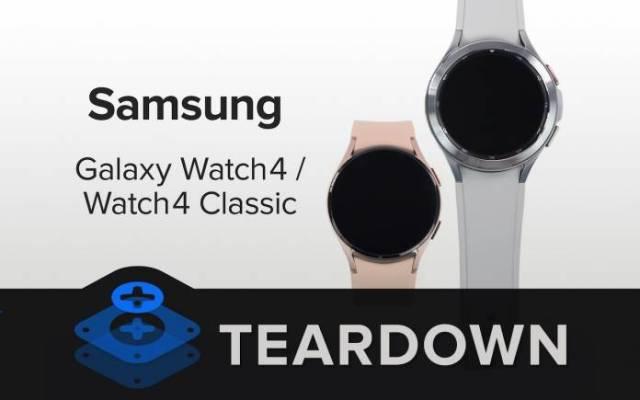 Samsung Galaxy Watch4 and Watch4 Classic Teardown
