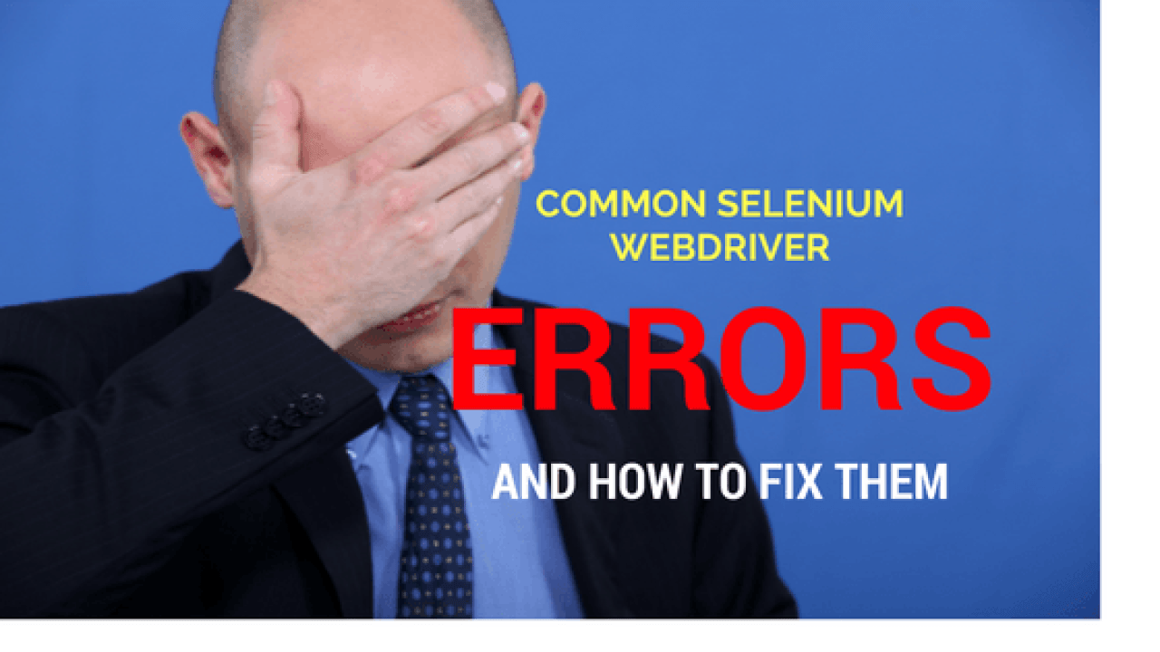 How to fix common Selenium errors? - Ultimate QA