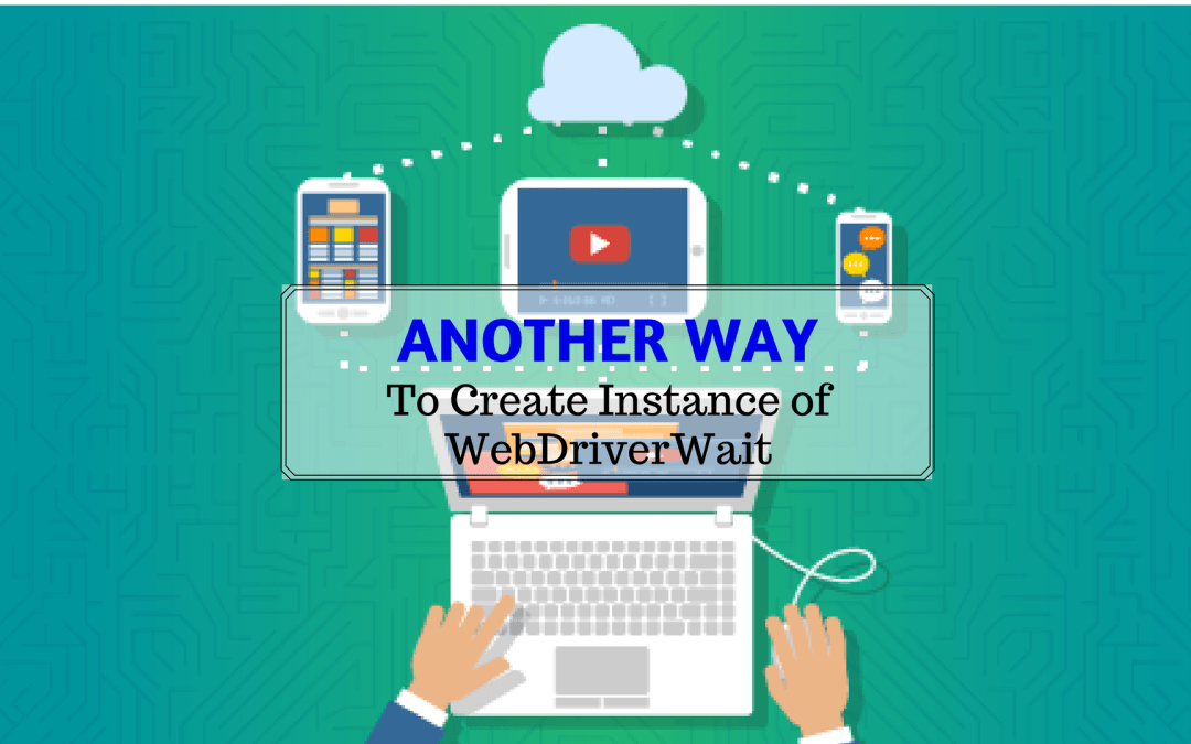 Another Way to Create Instance of WebDriverWait