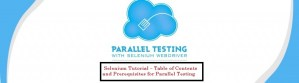 Selenium Tutorial – Table of Contents and Prerequisites for Parallel Testing