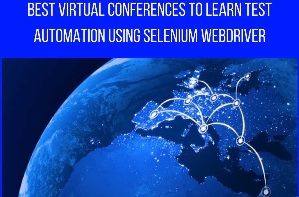 Best Virtual Conferences to Learn Test Automation Using Selenium Webdriver