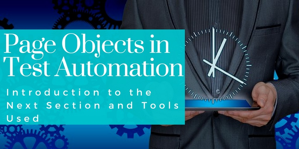 Selenium Tutorial – Page Objects in Test Automation – Introduction to the Next Section and Tools Used