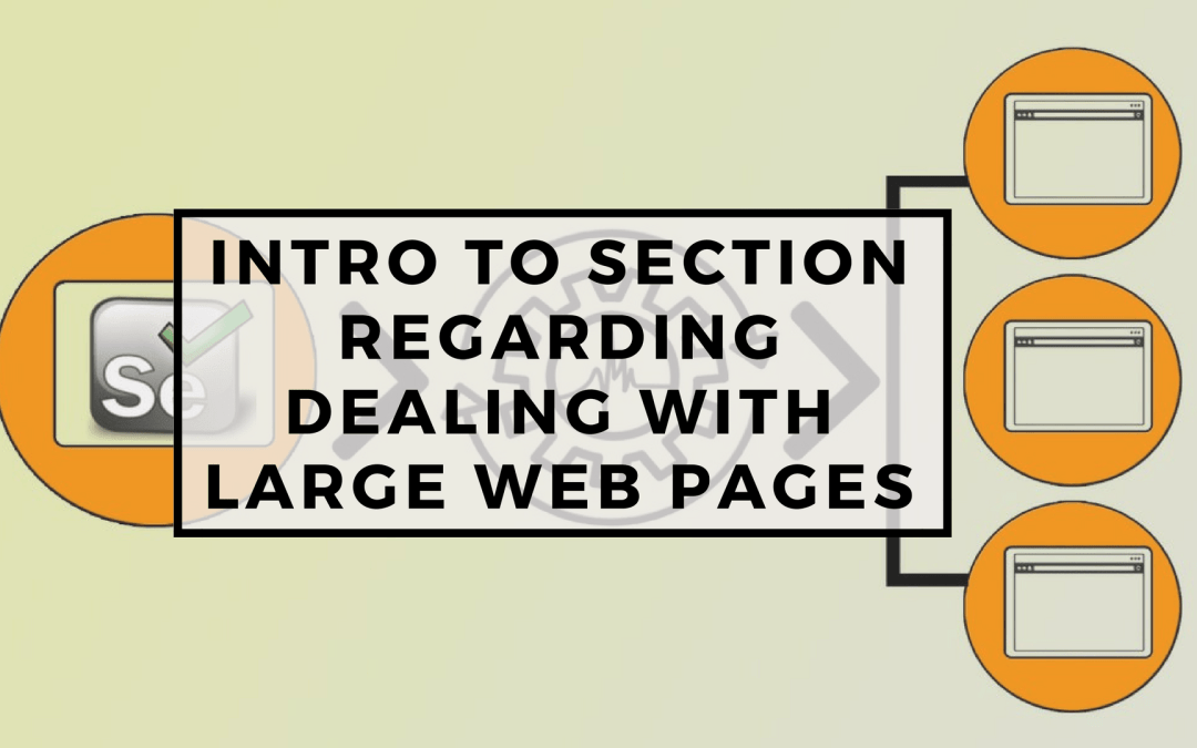 Selenium Tutorial – Page Objects in Test Automation – Intro to section regarding dealing with large web pages