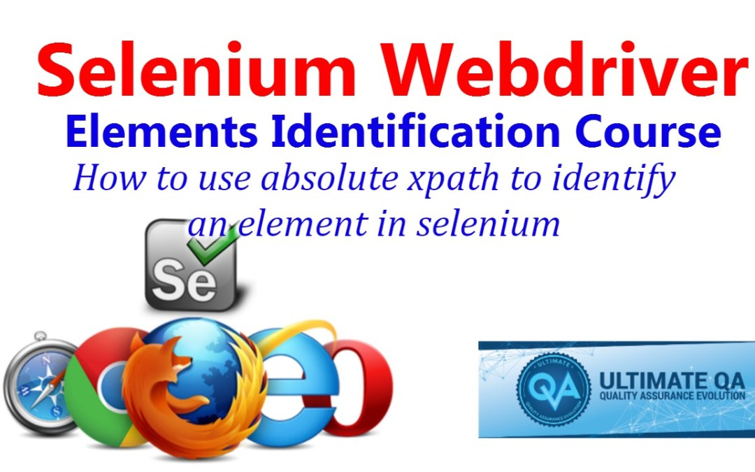 Selenium Tutorial – Element Identification – How to use Absolute xpath to Identify an Element in Selenium