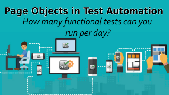 Selenium Tutorial – Page Objects in Test Automation – How many functional tests can you run per day