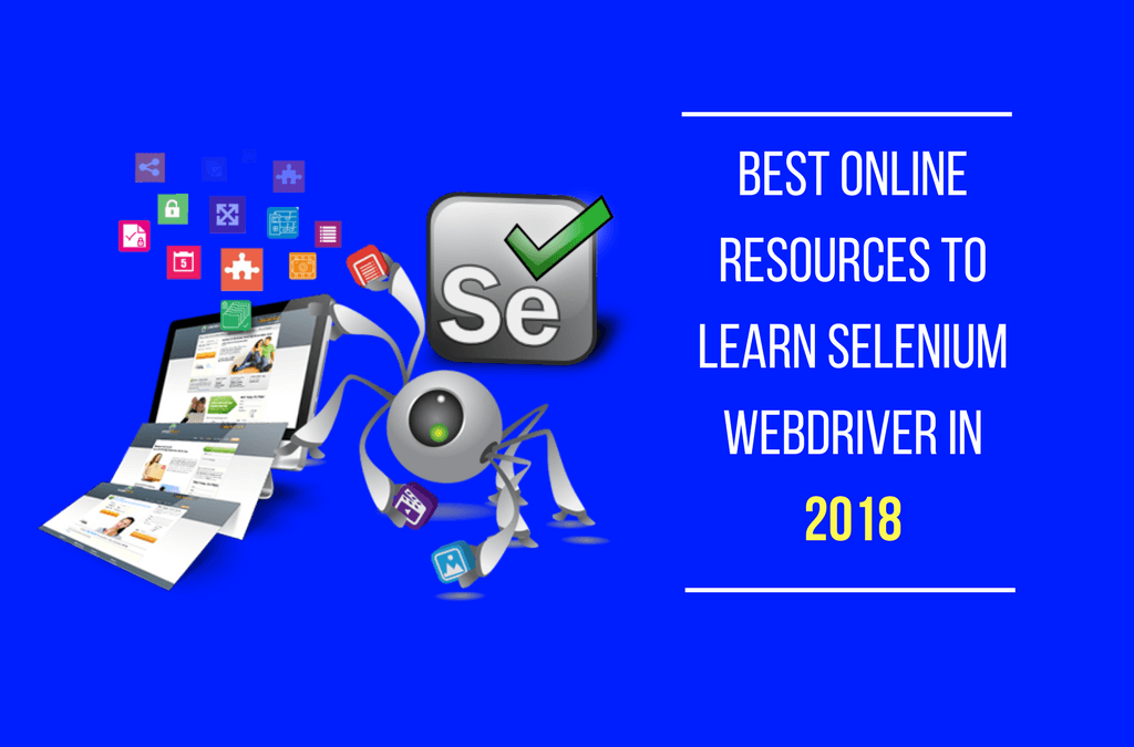 [LATEST] Best Resources to Learn Selenium Webdriver in 2018