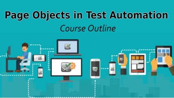 Selenium Tutorial – Page Objects in Test Automation – Course Outline
