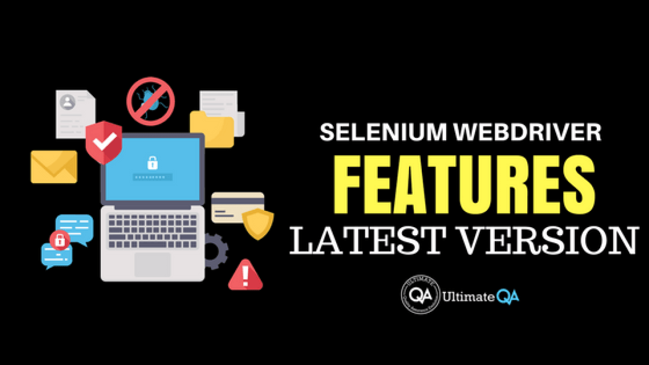 Selenium Webdriver Latest Version Features You Probably Didn