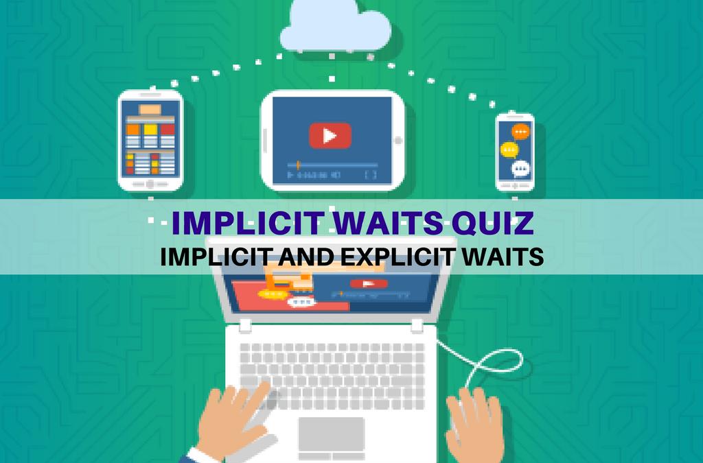 Selenium Tutorial – Implicit and Explicit Waits – Implicit Waits Quiz