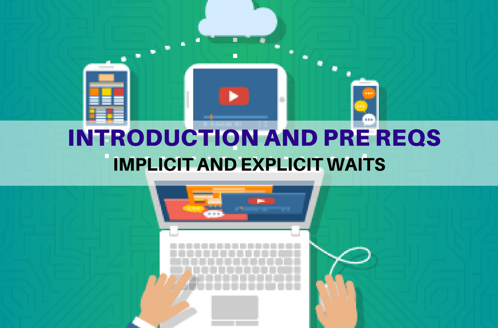 Selenium Tutorial – Implicit and Explicit Waits – Introduction and prerequisites