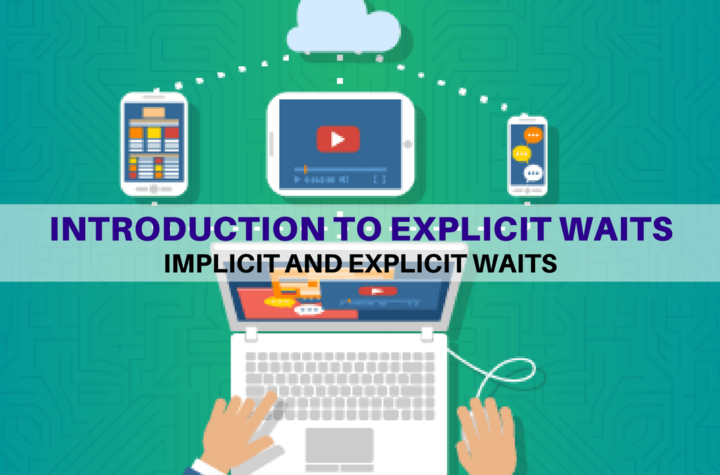 Selenium Tutorial – Implicit and Explicit Waits – Introduction to Explicit Waits