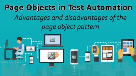 Selenium Tutorial –Page Objects in Test Automation – Advantages and disadvantages of the page object pattern