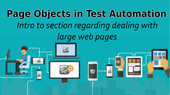 Selenium Tutorial – Page Objects in Test Automation – Intro to section regarding with large web pages
