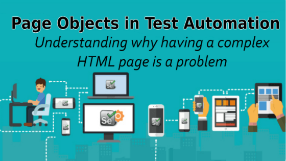 Selenium Tutorial – Page Objects in Test Automation –  Understanding why having a complex HTML page is a problem
