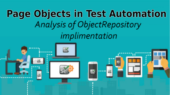 Page Objects in Test Automation – Analysis of ObjectRepository implementation
