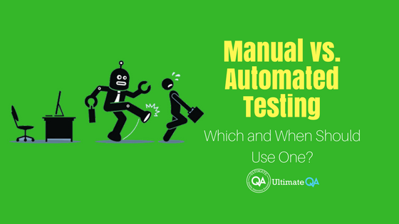 Manual vs. Automated Testing- Which and When Should Use One?