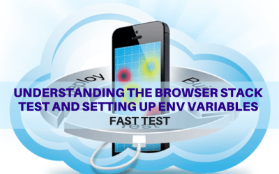 Selenium Tutorial – Fast Tests Execution – Understanding the browser stack test and setting up env variables