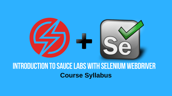 Introduction to Sauce Labs with Selenium Webdriver – Syllabus for Sauce Labs