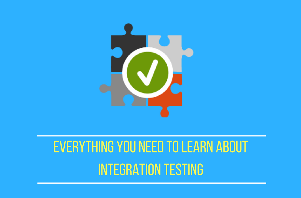 Everything You Need to Know about Integration Testing