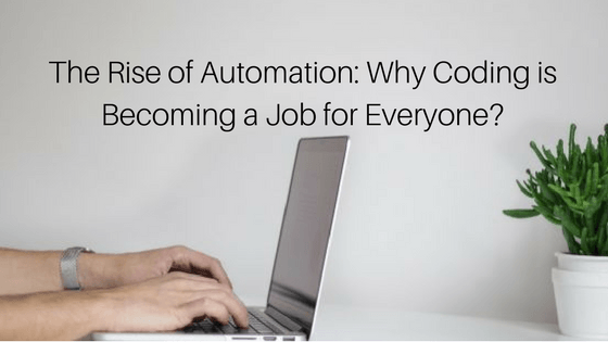 The Rise of Automation: Why Coding Is Becoming a Job for Everyone