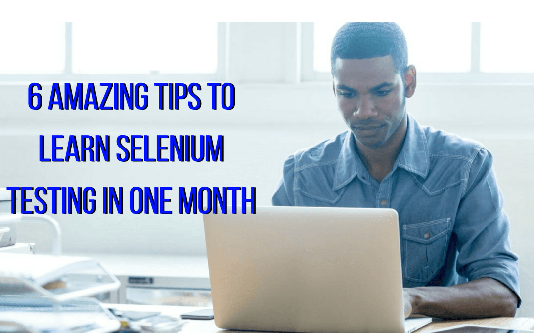 What no one tells you about learning Selenium testing in one month
