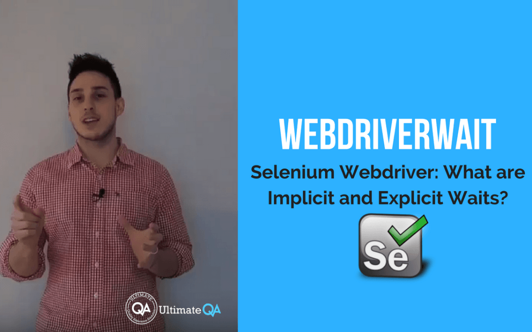 Selenium Webdriver:  Implicit and Explicit Waits – WebDriverWait