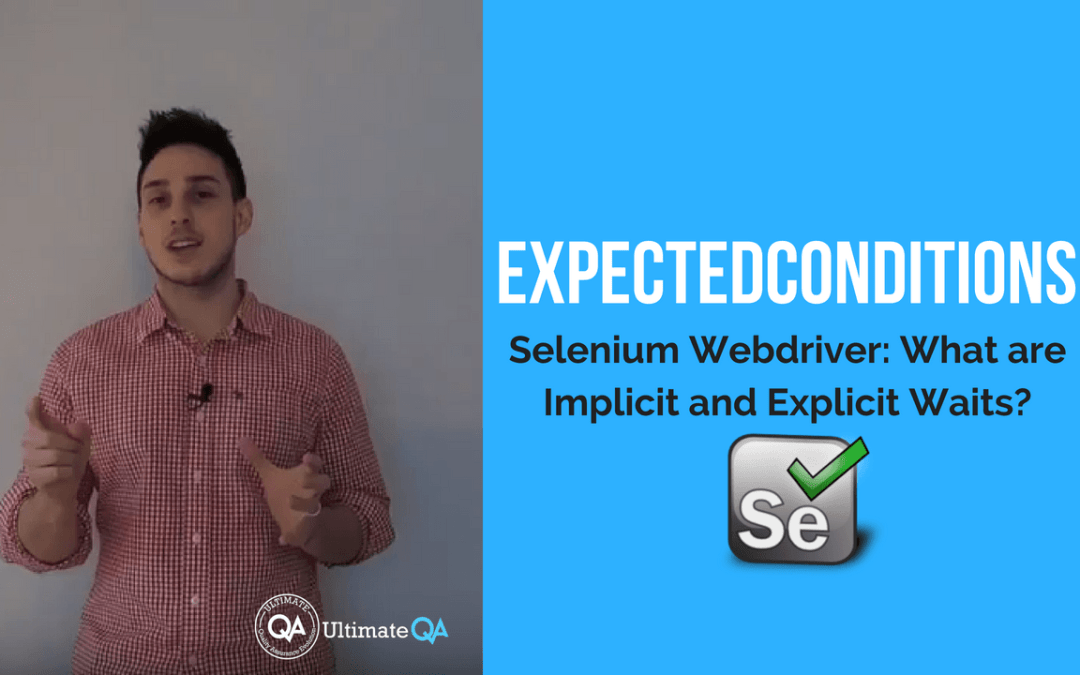 Selenium Webdriver:  Implicit and Explicit Waits – ExpectedConditions