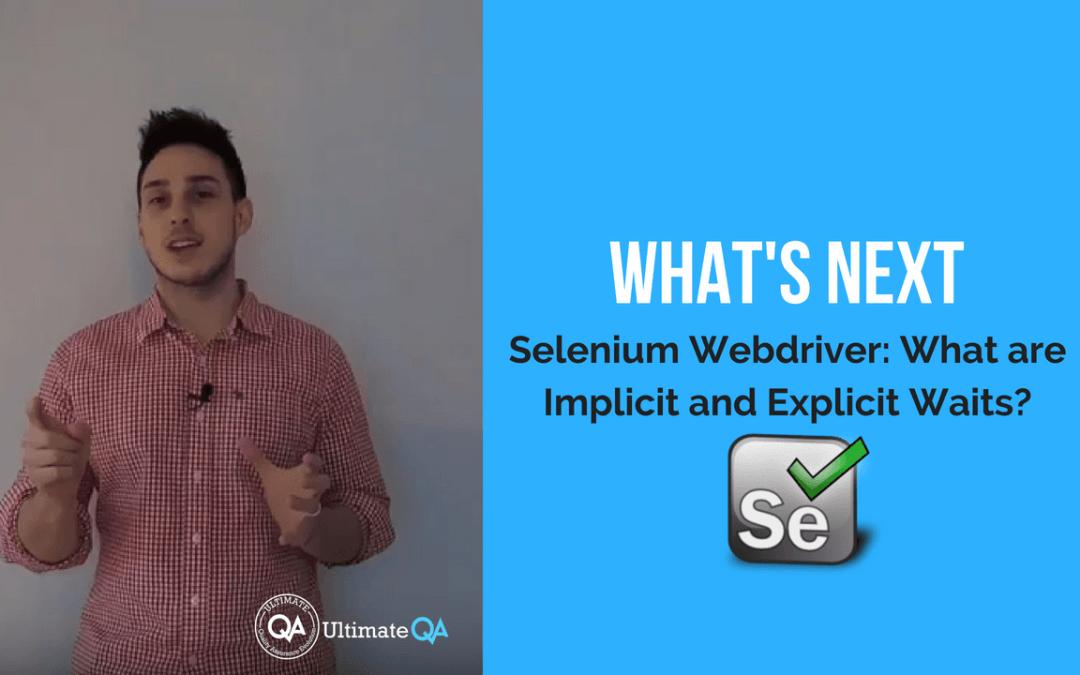 Selenium Webdriver:  Implicit and Explicit Waits – What's Next