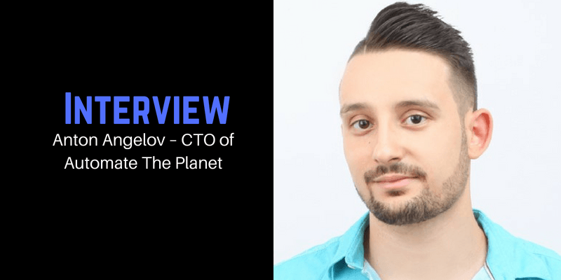 Interview with Anton Angelov – CTO of Automate The Planet